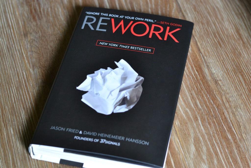 La réussite présentée autrement dans le livre Rework présente